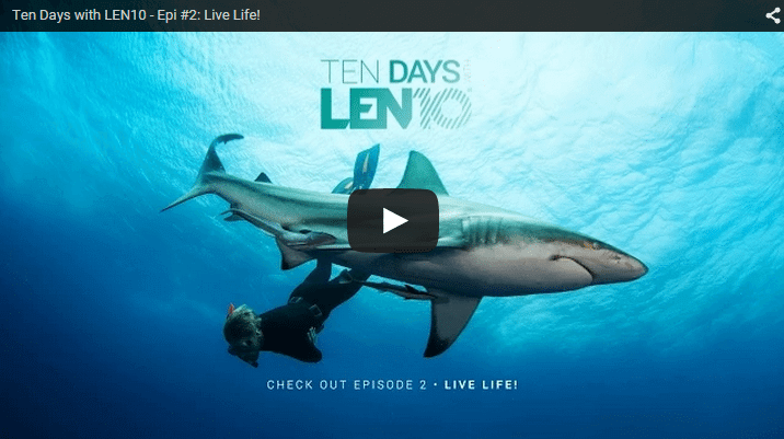 Ten Days with LEN10 - Epi #2: Live Life!